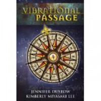 Vibrational Passage - Jennifer Dustow, Kimberly Miyasaki Lee