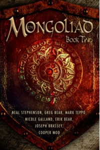 The Mongoliad: Book Two - Neal Stephenson, Erik Bear, Greg Bear, Joseph Brassey, Nicole Galland, Cooper Moo, Mark Teppo, Mike Grell