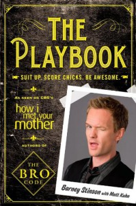 The Playbook: Suit up. Score chicks. Be awesome. - Barney Stinson, Matt Kuhn