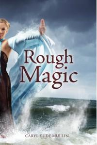 Rough Magic - Caryl Cude Mullin