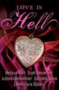 Love Is Hell - Scott Westerfeld;Melissa Marr;Gabrielle Zevin;Laurie Faria Stolarz;Justine Larbalestier