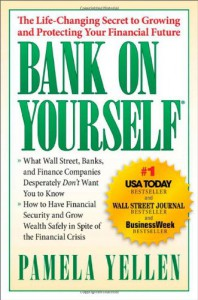 Bank On Yourself: The Life-Changing Secret to Protecting Your Financial Future - Pamela Yellen