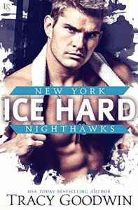 Ice Hard (New York Nighthawks #2) - Tracy Goodwin