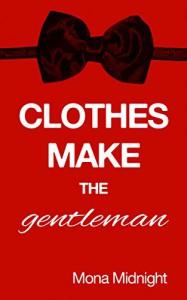 Clothes Make the Gentleman - Mona Midnight