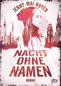 Nacht ohne Namen: Roman - Jenny-Mai Nuyen