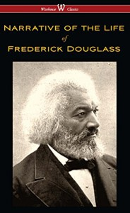 Narrative of the Life of Frederick Douglass (Wisehouse Classics Edition) - Frederick Douglass