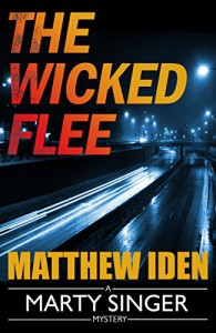 The Wicked Flee (A Marty Singer Mystery Book 5) - Matthew Iden