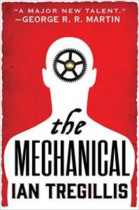 The Mechanical (The Alchemy Wars) - Ian Tregillis
