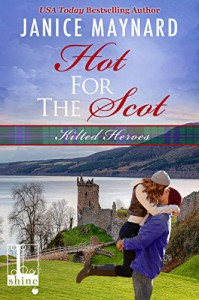 Hot For The Scot (Kilted Heroes Book 1) - Janice Maynard