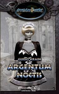 SteamPunk 3: Argentum Noctis: SteamPunk (German Edition) - Guido Krain