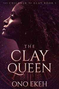 The Clay Queen - Ono Ekeh