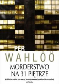 Morderstwo na 31 piętrze - Per Wahlöö