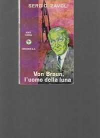 Von Braun, l'uomo della luna - Sergio Zavoli