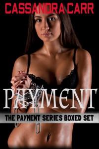 The Payment Series - Cassandra Carr