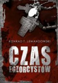 Czas egzorcystów - Konrad T. Lewandowski