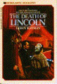 Death of Lincoln: A Picture History of the Assassination - Leroy Hayman