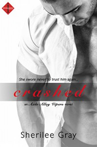 Crashed (Entangled Indulgence) (Axle Alley Vipers) - Sherilee Gray