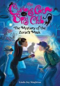 Mystery of the Zorse's Mask (Curious Cat Spy Club #2) - Linda Joy Singleton