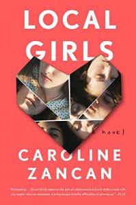Local Girls: A Novel - Caroline Zancan