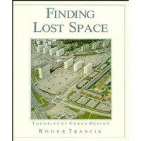 Finding Lost Space: Theories of Urban Design - Roger Trancik