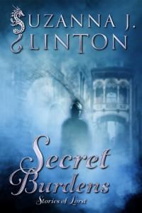 Secret Burdens (Stories of Lorst #3) - Suzanna J. Linton