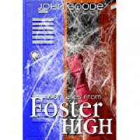 Lost Tales From Foster High - John  Goode