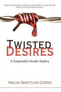 Twisted Desires: A Suspenseful Murder Mystery - Nelda Shattles Copas