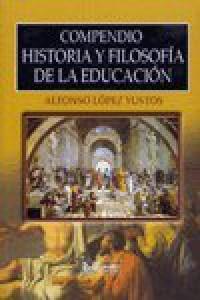 Compendio Historia y Filosofía de la Educación - Alfonso López Yustos