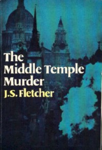 The Middle Temple Murder - J.S. Fletcher