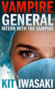Intern With The Vampire (Vampire General #1) - Kit Iwasaki
