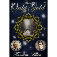 The Only Gold - Tamara Allen