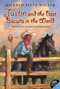 Justin and the Best Biscuits in the World - Mildred Pitts Walter, Catherine Stock