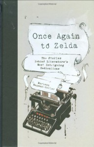 Once Again to Zelda: The Stories Behind Literature's Most Intriguing Dedications - Marlene Wagman-Geller