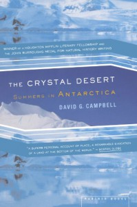 The Crystal Desert: Summers in Antarctica - David G. Campbell