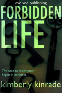 Forbidden Life (Forbidden Trilogy, #3) - Kimberly Kinrade