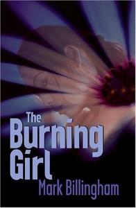 The Burning Girl  - Mark Billingham