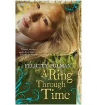 A Ring Through Time - Felicity Pulman