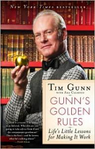 Gunn's Golden Rules: Life's Little Lessons for Making It Work - Tim Gunn