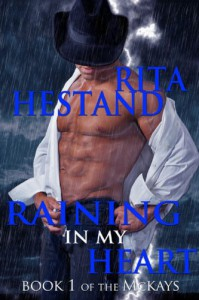 Raining In My Heart (Book One of the McKay's) - Rita Hestand