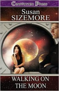 Walking on the Moon - Susan Sizemore