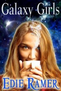Galaxy Girls - Edie Ramer