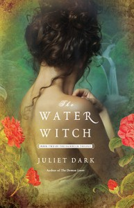 The Water Witch (Fairwick Chronicles #2) - Carol Goodman, Juliet Dark