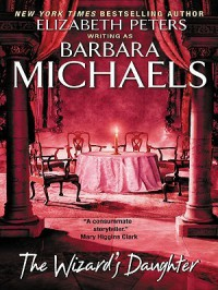 The Wizard's Daughter - Barbara Michaels