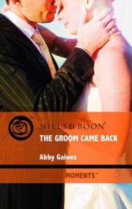 The Groom Came Back (Special Moments) - Abby Gaines
