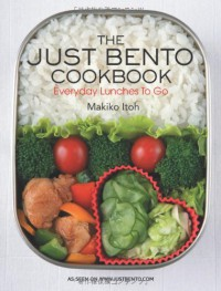 The Just Bento Cookbook: Everyday Lunches to Go - Makiko Itoh, Makiko Doi