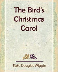 The Bird's Christmas Carol - Kate Douglas Wiggin
