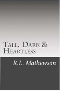 Tall, Dark & Heartless (Pyte/Sentinel, #3) - R.L. Mathewson