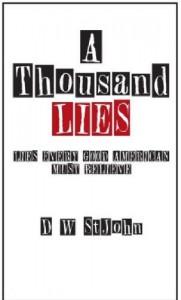 A Thousand Lies: Lies Every Good American Must Believe - D.W. St. John