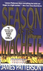 Season of the Machete - James Patterson