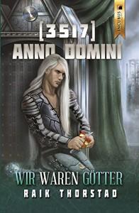 3517 Anno Domini: Wir waren Götter - Raik Thorstad